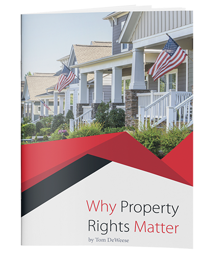 WHY PROPERTY RIGHTS MATTER – PROSPERITY – STABILITY – FREEDOM